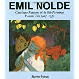 "Emil Nolde: A Catalogue Raisonne of the Oil Paintingsvon ""Emil Nolde"""