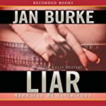 Liar (       UNABRIDGED) by Jan Burke Narrated by Eliza Foss