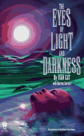 The Eyes of Light and Darkness (Daw Book Collectors), IVAN CAT, DARREN SARVARI