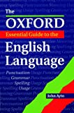 The Oxford Essential Guide to the English Language (0199105197) by Ayto, John