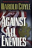 Against All Enemies (076530239X) by Coyle, Harold