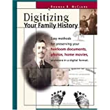 Digitizing Your Family History ~ Rhonda R. McClure