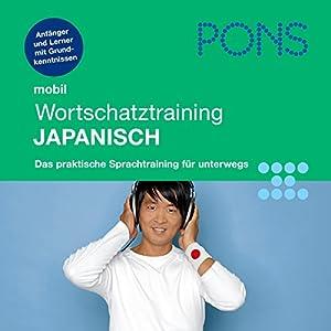 Japanisch Wortschatztraining. PONS Mobil Wortschatztraining Japanisch Hörbuch