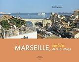 echange, troc Luc Girard - Marseille, dernier étage : Marseille, Top floor : Edition bilingue français-anglais