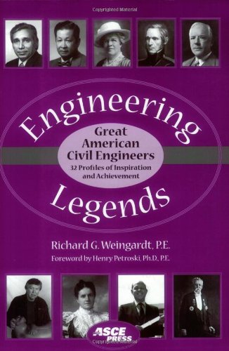 Engineering Legends: Great American Civil Engineers: (32 Profiles of Inspiration and Achievement)