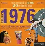 echange, troc Laurent Chollet, Armelle Leroy - Génération 1976 : Le livre anniversaire de vos 30 ans (1CD audio)