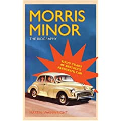 Morris Minor: The Biography - Sixty Years of Britain's Favourite Car