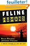 Feline Humans: A Timeless Exchange of...