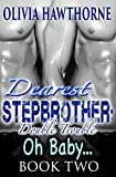 Dearest Stepbrother: Double Trouble - Oh Baby    (Book Two)
