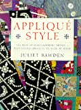 Juliet Bawden Applique Style: The Best of Contemporary Design Plus Stylish Projects to Make at Home