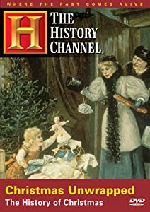 Christmas Unwrapped - The History Of Christmas History Channel Ae Dvd Archives by A&E Home Video