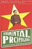 Monumental Propaganda (1585678112) by Voinovich, Vladimir