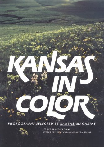 Kansas in Color: Photographs Selected by Kansas! Magazine