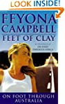 Feet Of Clay: Her Epic Walk Across Au...
