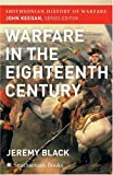 The Warfare in the Eighteenth Century (Smithsonian History of Warfare) (0060851236) by Black, Jeremy