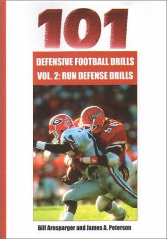 101 Defensive Football Drills: Run Defense Drills (101 Defensive Football Drills (Sagamore Publishing))