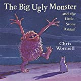 The Big Ugly Monster And The Little Stone Rabbitby Christopher Wormell