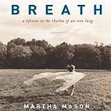 img - for Breath: A Lifetime in the Rhythm of an Iron Lung: A Memoir book / textbook / text book