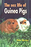 img - for The Sex Life of Guinea Pigs book / textbook / text book
