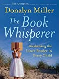 img - for The Book Whisperer: Awakening the Inner Reader in Every Child   [BK WHISPERER] [Paperback] book / textbook / text book