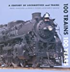 100 Trains 100 Years: A Century of Lo...