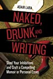 Naked, Drunk and Writing