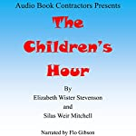 The Children's Hour | Elizabeth Wister Stevenson,Silas Weir Mitchell