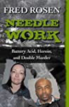 Needle Work: Battery Acid, Heroin, an...