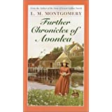 Further Chronicles of Avonlea (L.M. Montgomery Books) ~ L.M. Montgomery