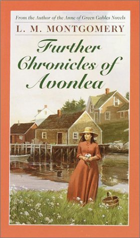 Further Chronicles of Avonlea (L.M. Montgomery Books), Buch