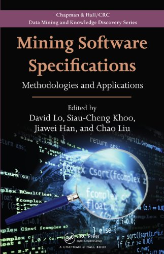 Mining Software Specifications: Methodologies and Applications (Chapman & Hall/CRC Data Mining and Knowledge Discovery Series)