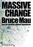 img - for Massive Change by Bruce Mau (2004-10-01) book / textbook / text book