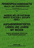 img - for Aufgabenorientiertes Lernen und Lehren mit Medien: Ans tze, Erfahrungen, Perspektiven in der Fremdsprachendidaktik (Fremdsprachendidaktik inhalts- und ... and learner-oriented) (German Edition) book / textbook / text book