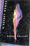 A Secret Woman: A Mystery (0312246595) by Pollack, Rachel