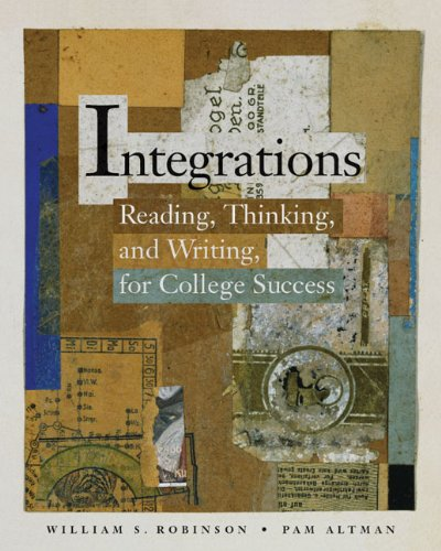 Integrations: Reading, Thinking, and Writing for College...