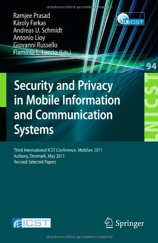 Security and Privacy in Mobile Information and Communication Systems: Third International ICST Conference, MOBISEC 2011, Aalborg, Denmark, May 17-19, 2011, Revised Selected Papers