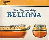 The 74-Gun Ship Bellona (Anatomy of the Ship) (0851773680) by Lavery, Brian