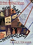 The New York Chronology: The Ultimate Compendium of Events, People, and Anecdotes from the Dutch to the Present (0060740620) by Trager, James