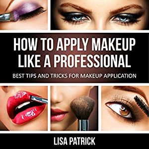 How to Apply Makeup like a Professional Audiobook