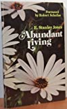 Abundant Living (Christian Classics for Positive Friends) (0687006872) by Jones, E. Stanley