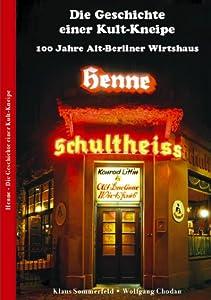 henne die geschichte einer kult kneipe 100 jahre alt berliner wirtshaus klaus. Black Bedroom Furniture Sets. Home Design Ideas