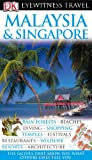 Malaysia and Singapore (Eyewitness Travel Guides)