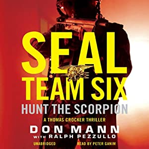 SEAL Team Six: Hunt the Scorpion | [Don Mann, Ralph Pezzullo (contributor)]
