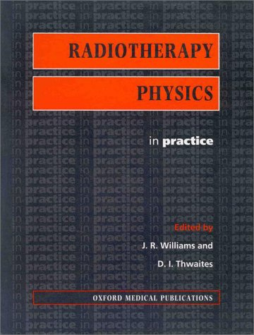 Radiotherapy Physics: In Practice (Oxford Medical Publications)