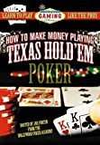 How to Make Money Playing Texas Holdem Poker