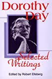 Dorothy Day, Selected Writings: By Little and by Little (0883448025) by Robert Ellsberg