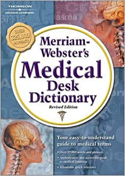 Merriam Webster's Medical Desk Dictionary, Revised Edition