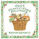 2005 Heart of the Home Calendar (Susan Branch) (0740726145) by Branch, Susan