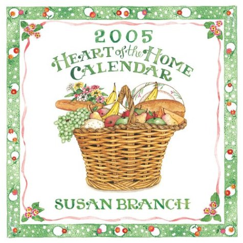 Susan Branch Heart of the Home: 2005 Wall Calendar