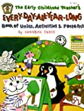 Early Childhood Teacher's Every-Day-All-Year-Long Book of Units, Activities and Patterns (Ip (Nashville, Tenn.), 130-0.) (0865300410) by Forte, Imogene